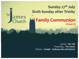Sunday 27 th  July Sixth Sunday after Trinity