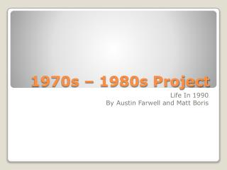 1970s – 1980s Project