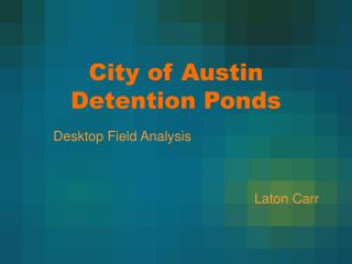 City of Austin Detention Ponds