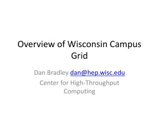 Overview of Wisconsin Campus Grid