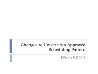 Changes to University's Approved Scheduling Pattern