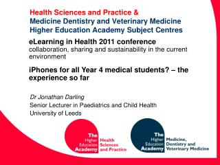 Dr Jonathan Darling  Senior Lecturer in Paediatrics and Child Health University of Leeds