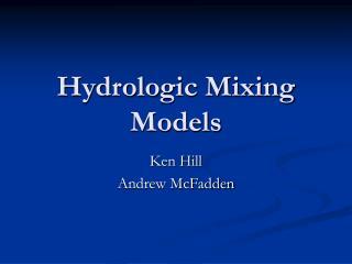 Hydrologic Mixing Models