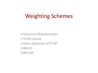 Weighting Schemes