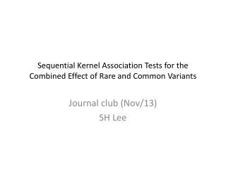 Sequential Kernel Association Tests for the Combined Effect of Rare and Common Variants