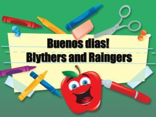 Buenos  dias ! Blythers  and  Rainge rs