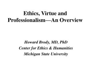 Ethics, Virtue and Professionalism An Overview