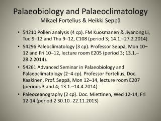 Palaeobiology  and  Palaeoclimatology Mikael Fortelius &  Heikki Seppä