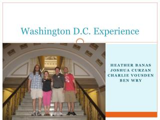 Washington D.C.  Experience