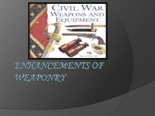 Enhancements of Weaponry