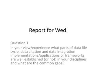Report for Wed.