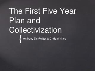 The First Five Year Plan and Collectivization