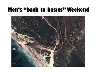 "Men's ""back to basics"" Weekend"