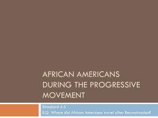 African Americans during the Progressive Movement