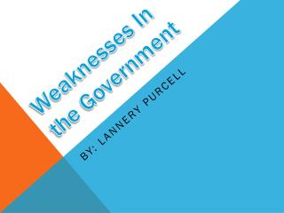 Weaknesses In the Government