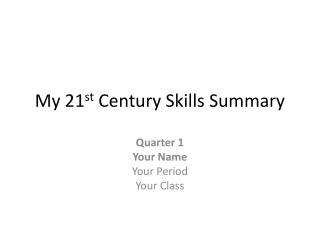 My 21 st  Century Skills Summary