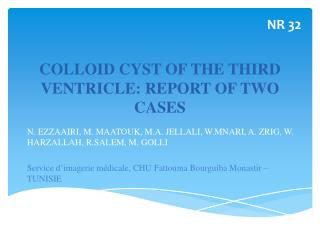 COLLOID CYST OF THE THIRD VENTRICLE: REPORT OF TWO CASES