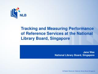 Tracking and Measuring Performance of Reference Services at the National Library Board, Singapore