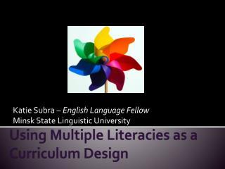 Using Multiple  Literacies  as a Curriculum Design