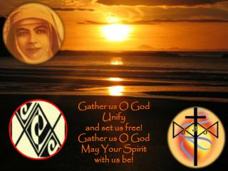Gather us O God  Unify  and set us free! Gather us O God May Your Spirit  with us be!