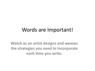 Words are Important!