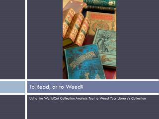 To Read, or to Weed?