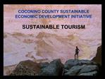 COCONINO COUNTY SUSTAINABLE ECONOMIC DEVELOPMENT INITIATIVE  SUSTAINABLE TOURISM
