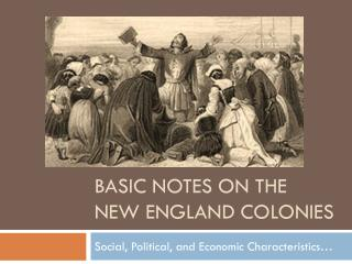 Basic notes on the New England colonies