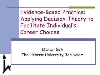 Evidence-Based Practice: Applying Decision-Theory to Facilitate Individual s  Career Choices
