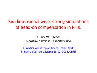 Six-dimensional weak-strong simulations of head-on compensation in RHIC