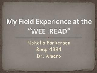 "My Field Experience at the ""WEE  READ"""