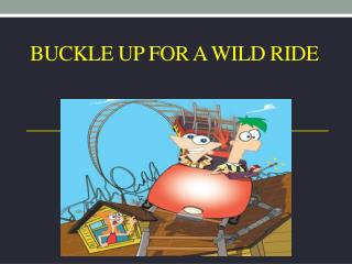 Buckle up for a wild ride