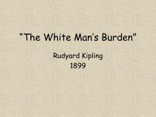 """""""The White Man's Burden"""""""