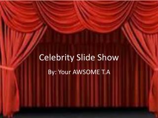 Celebrity Slide Show