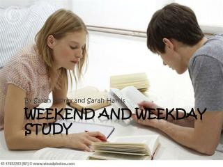 Weekend and Weekday Study