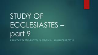 STUDY OF ECCLESIASTES � part 9