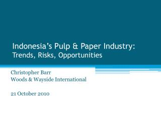 Indonesia's Pulp & Paper Industry: Trends, Risks, Opportunities