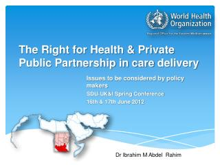 The Right for Health & Private Public Partnership in care  delivery