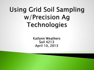 Using Grid Soil Sampling w/Precision Ag Technologies