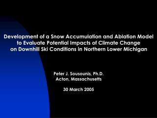 Development of a Snow Accumulation and Ablation Modelto Evaluate Potential Impacts of Climate Changeon Downhill Ski Cond