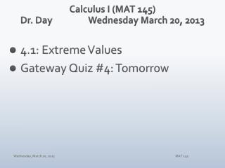 Calculus I (MAT 145) Dr. Day		Wednesday March 20, 2013