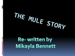 THE MULE STORY