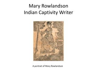 Mary Rowlandson Indian Captivity Writer