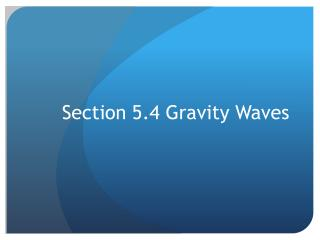 Section 5.4 Gravity Waves