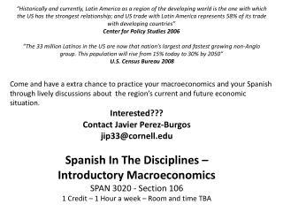 Interested??? C ontact Javier Perez-Burgos jip33@cornell
