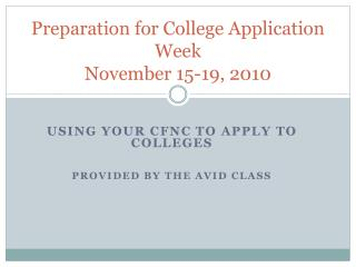 Preparation for College Application Week November 15-19, 2010