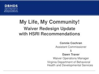My Life, My Community! Waiver Redesign Update  with HSRI Recommendations