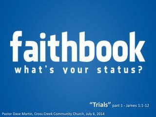 �Trials� part 1 - James 1:1-12