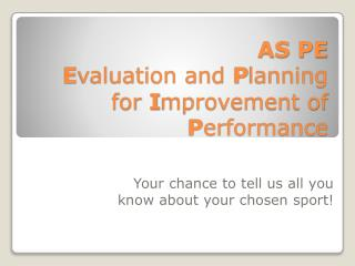 AS PE  E valuation and  P lanning for  I mprovement of  P erformance