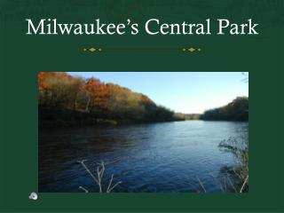 Milwaukee's Central Park